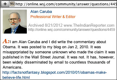 Did Clan Caruba write the WSJ article on obama; was Alan Caruba's article on President Obama published in The Wall Street Journal? I am Alan Caruba and I did write the commentary about Obama. It was posted to my blog on Jan 2, 2010. It was misapprpriated by someone unknown who made the claim it was published in the Wall Street Journal. It was not. It has, however, been widely disseminated by email to countless thousands of Americans.